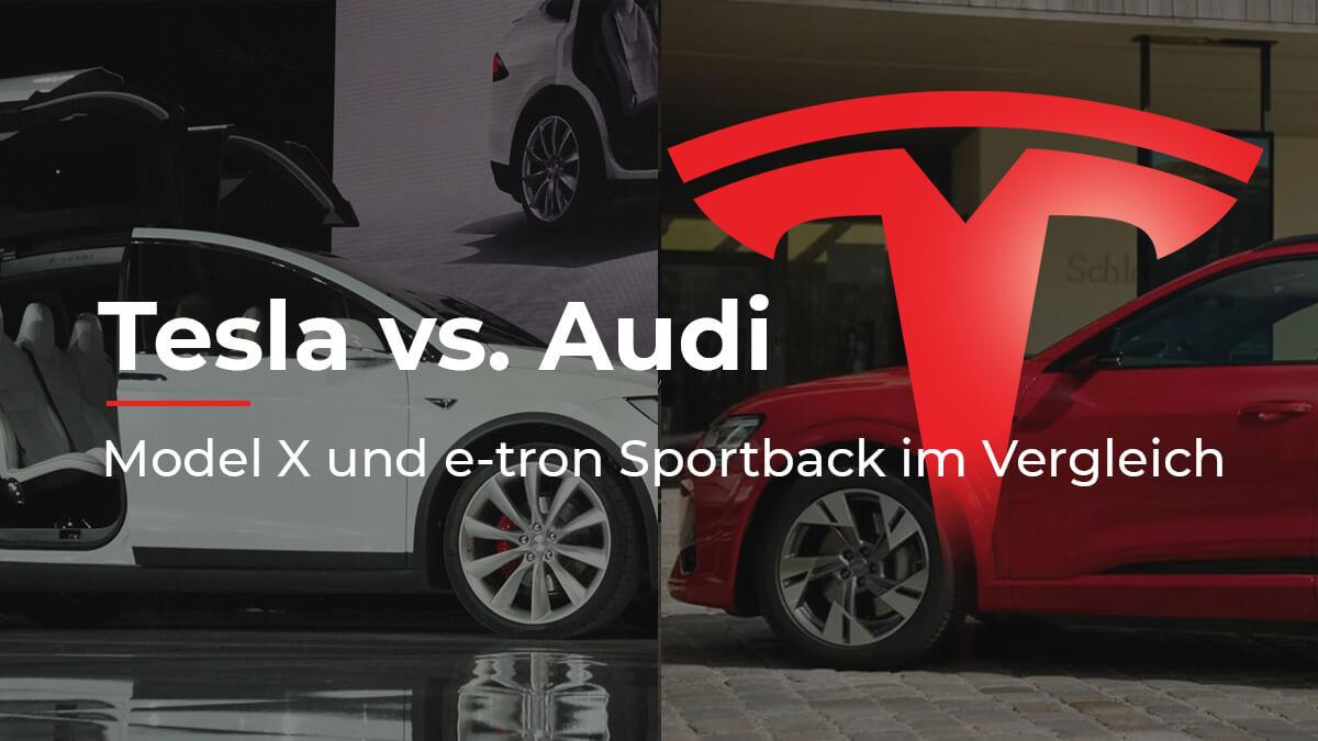 Duell der Top-SUVs: Tesla Model X vs. Audi e-tron Sportback